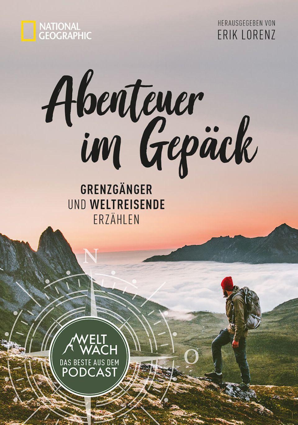 """Podcaster Erik Lorenz: Vereint die stärksten Folgen von Weltwach und zeigt die dazugehörenden Bilder: das Buch """"Abenteuer im Gepäck"""""""