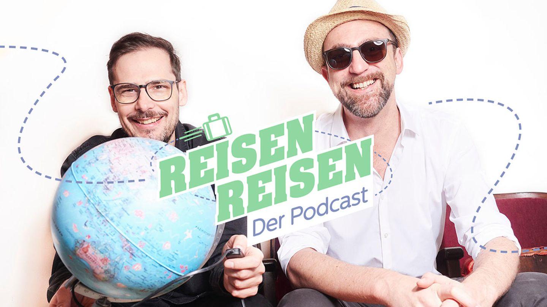 """Jetzt anhören: Jochen Schliemann und Michael Dietz von dem erfolgreichen Podcast-Format """"Reisen Reisen"""""""