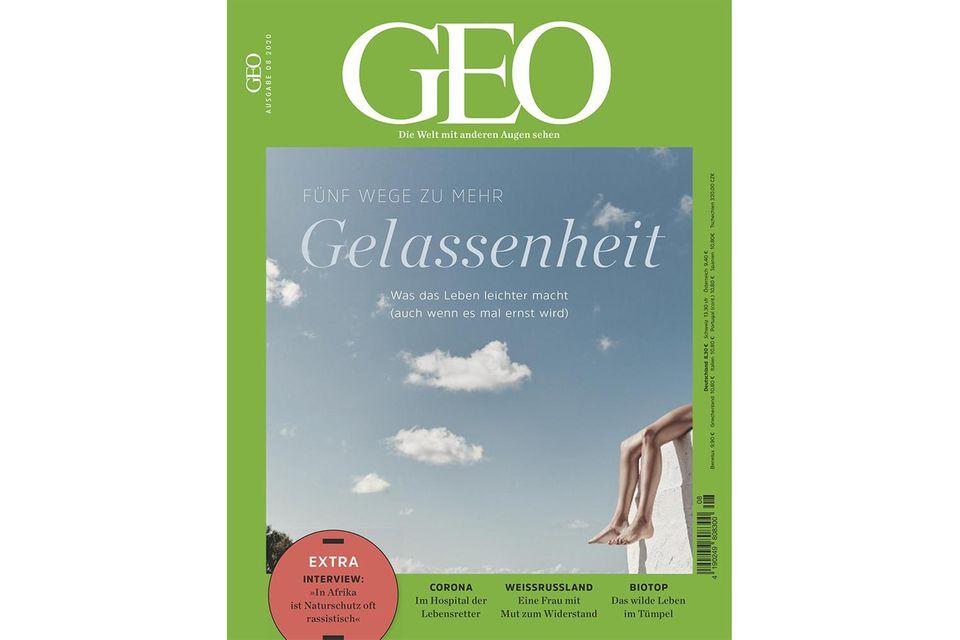 GEO Nr. 08/2020: GEO Nr. 08/2020 - Fünf Wege zu mehr Gelassenheit