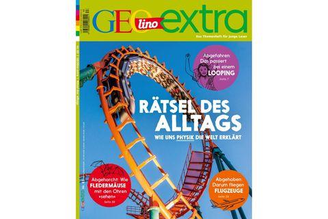 GEOlino Extra Nr. 83: Rätsel des Alltags: Wie uns Physik die Welt erklärt