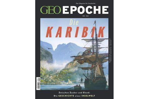 GEO EPOCHE 104/2020: Die Karibik