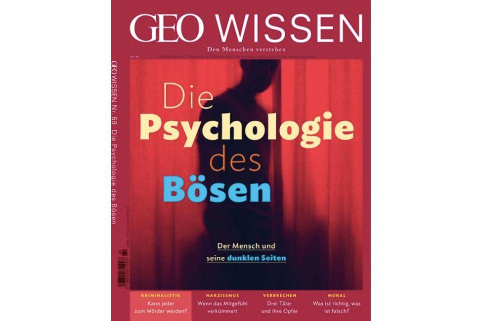 GEO WISSEN 69/2020: GEO WISSEN 69/2020 - Die Psychologie des Bösen