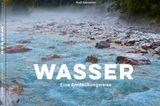 Wasser - Eine Entdeckungsreise von Rudi Sebastian