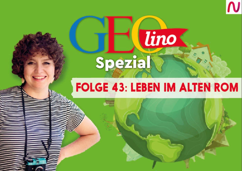 GEOlino Spezial - der Wissenspodcast: Folge 43: Leben im alten Rom