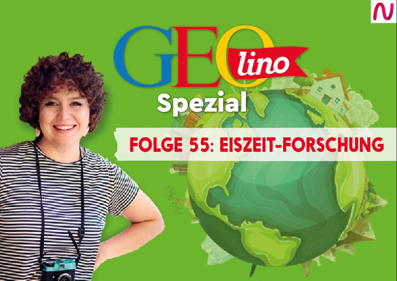 GEOlino Spezial - der Wissenspodcast: Folge 55: Eiszeit-Forschung