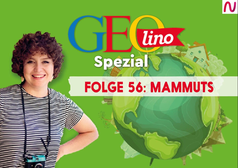 GEOlino Spezial - der Wissenspodcast: Folge 56: Mammuts