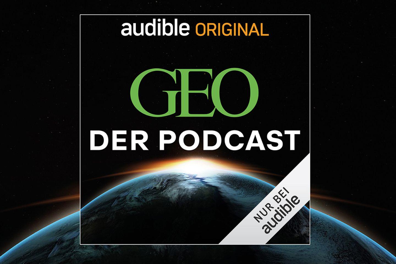 GEO - Der Podcast: Wöchentlich die Welt mit anderen Ohren hören
