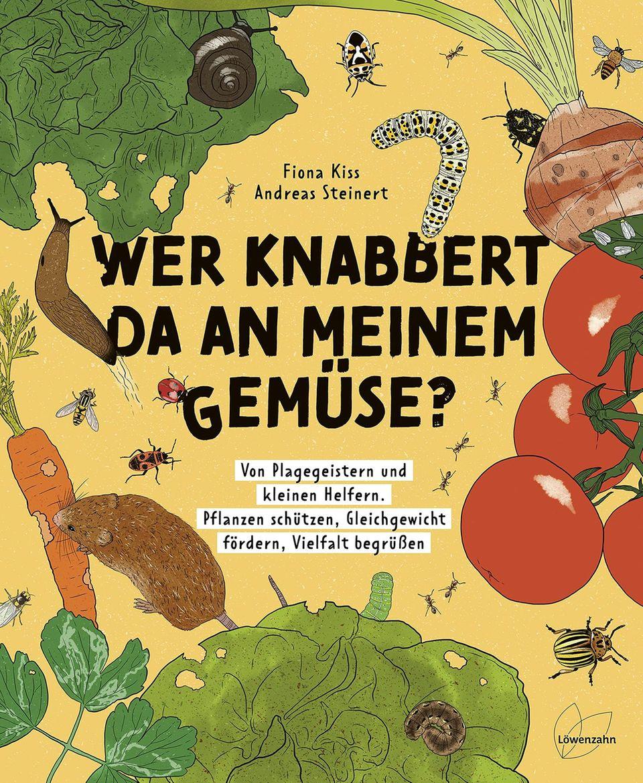 """Das Buch """"Wer knabbert da an meinem Gemüse?"""" ist am 29. Juni 2021 bei Löwenzahn erschienen"""