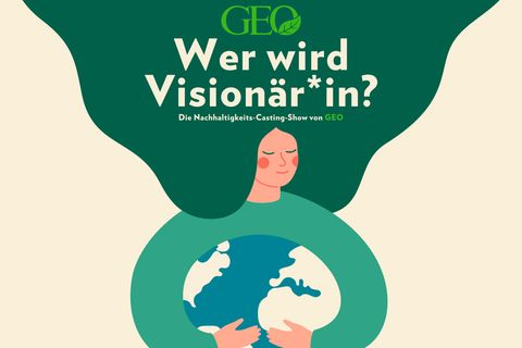 Ideenwettbewerb: Wer wird Visionär*in? – Die Nachhaltigkeits-Castingshow von GEO