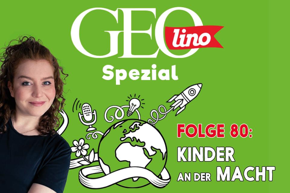 In Folge 80 unseres GEOlino-Podcasts geht es um Kinder an der Macht